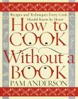 Wie Without a Book Cook: Recipes and Techniques Jeder Koch sollte auswendig kennen